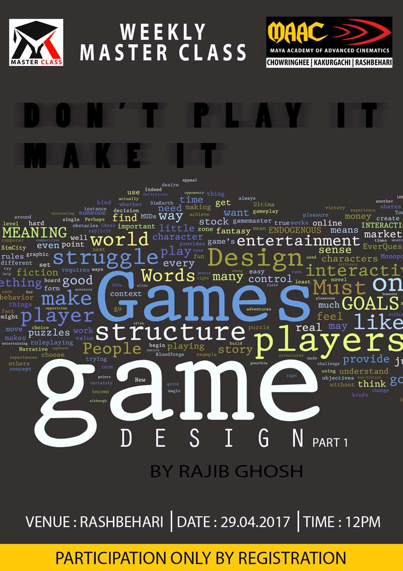 Weekly Master Class on Game Design Part I - Rajib Ghosh