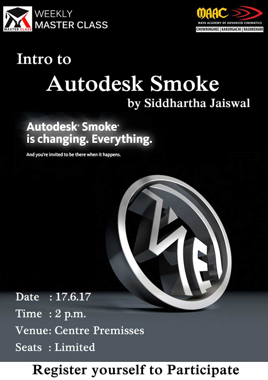 Weekly Master Class on Intro to Autodesk Smoke - Siddharta Jaiswal