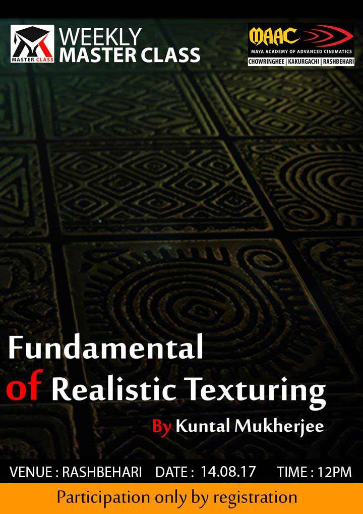 Weekly Master Class on Fundamental of Realistic Texturing - Kuntal Mukherjee